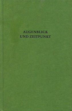 Thomsen, Christian W. [Hrsg.]: Augenblick und Zeitpunkt : Studien zur Zeitstruktur u. Zeitmetaphorik in Kunst u. Wissenschaft