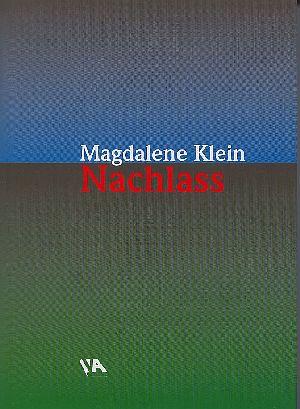 Klein, Magdalene: Nachlass