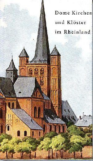 Dome und Klöster im Rheinland - Nach alten Vorlagen Dome - Kirchen - Klöster Bd. 13