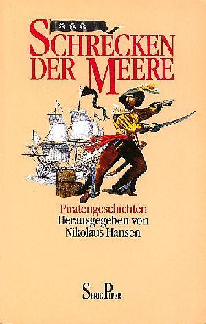 Hansen, Nikolaus [Hrsg.]: Schrecken der Meere : Piratengeschichten Orig.-Ausg.