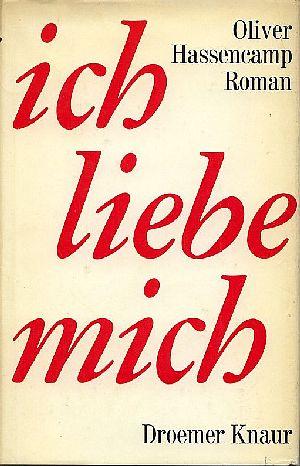 Ich liebe mich : Roman