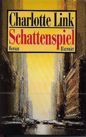 Schattenspiel : Roman 1. Aufl.