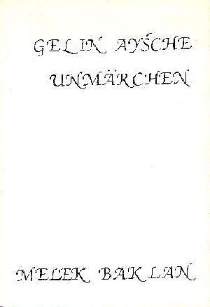 Baklan, Melek und Ralf-Erik (Hrsg.) Posselt: Gelin Aysche Ein Unmärchen 1. Aufl. 500