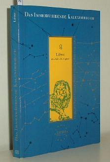 Das immerwährende Kalenderbuch für den Löwen: 21 Juli bis 21. August