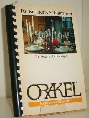 Orakel - Für Kenner und Schlemmer Das Frage und Antwortspiel