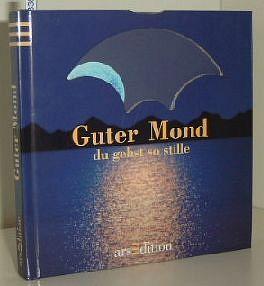Wunsch-Bibliothek Guter Mond du gehst so stille : eine Auswahl von Texten Zusammengestell von Karola Meister.