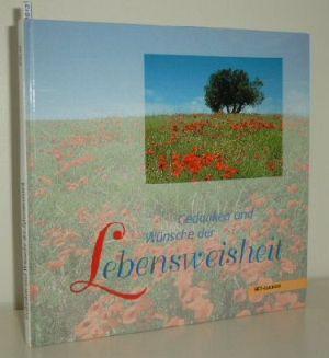 Gedanken und Wünsche der Lebensweisheit SKV-Bildband ; 92942 2. Aufl.,