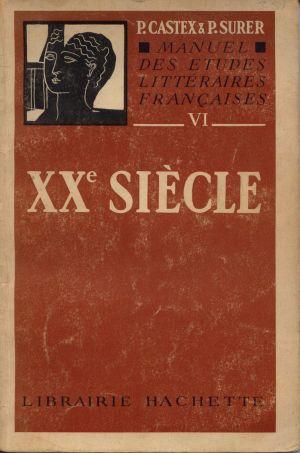 Manuel des Études Littéraires françaises VI - XXe Siècle