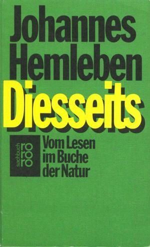 Diesseits : vom Lesen im Buche d. Natur ; Ein Beitrag zu d. Thema: Naturanschauung u. Christentum rororo 7499 : rororo-Sachbuch ;