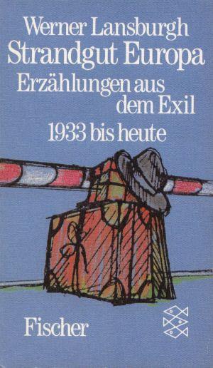 Strandgut Europa : Erzählungen aus d. Exil ; 1933 bis heute Fischer 5377, ungekürzte Ausgabe