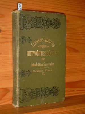 Notwörterbuch der französischen und deutschen Sprache für Reise, Lektüre und Konversation.  In drei Teilen: Teil 2: Detusch - Französisch 5. Auflage