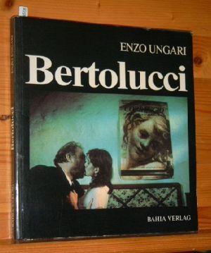 Bertolucci Aus dem Italienischen ins Deutsche übertragen von Johann P. Brunold.