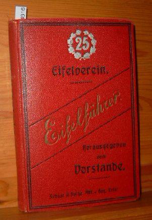 Eifelführer. Hrsg. vom Eifel-Verein. [Bearb.:. Vorv. Karl L. Kaufmann] 25. Aufl.