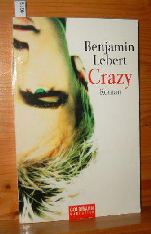 Crazy : Roman. Goldmann Taschenbuchausg.