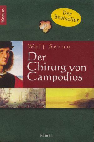 Der Chirurg von Campodios : Roman. Knaur Vollst. Taschenbuchausg.
