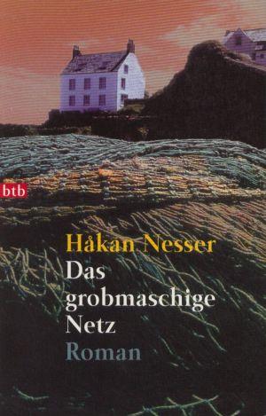 Das grobmaschige Netz : Roman Aus dem Schwedischen von Gabriele Haefs. 11. Auflg.