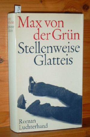 Stellenweise Glatteis : Roman.