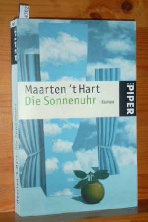 Die Sonnenuhr : Roman. Aus dem Niederländ. von Marianne Holberg, Serie Piper Ungekürzte Taschenbuchausg.