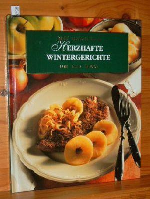 Herzhafte Wintergerichte. [Rezepte:. Ill.: Rita Mühlbauer], Mit Rezepten um die Welt : Hauptgerichte