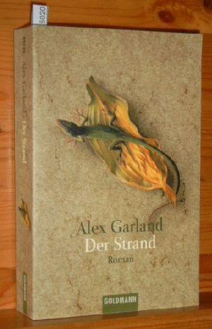 Der Strand : Roman. Dt. von Rainer Schmidt, Goldmann Genehmigte Taschenbuchausg.
