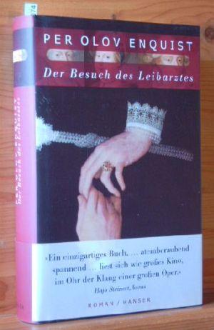 Der Besuch des Leibarztes : Roman. Aus dem Schwed. von Wolfgang Butt [Titel der Originalausgabe: Livläkarens besök.] 1.Auflage