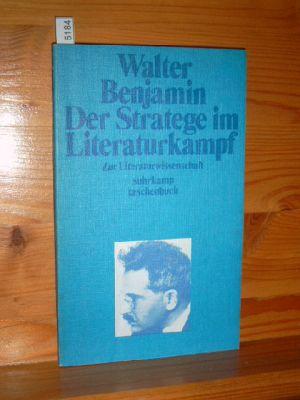 Benjamin, Walter: Der Stratege im Literaturkampf : zur Literaturwiss. Hrsg. von Hella Tiedemann-Bartels, suhrkamp-taschenbücher 176, 1. Aufl.
