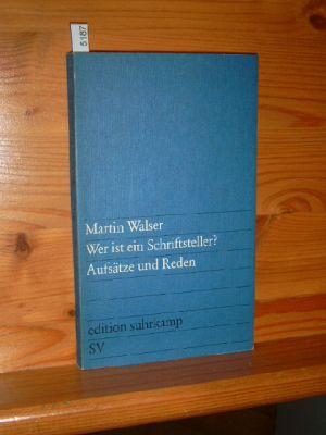 Wer ist ein Schriftsteller? : Aufsätze u. Reden. Edition Suhrkamp , 959 Erstausg., 1. Aufl.