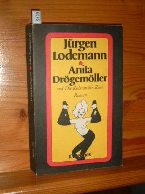 Erinnerungen in der Zornigen Ameise an Geburt, Leben, Ansichten und Ende der Anita Drögemöller und Die Ruhe an der Ruhr : Roman. Diogenes-Taschenbücher , 121,
