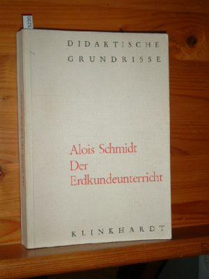 Der Erdkundeunterricht. Didaktische Grundrisse 3., neubearb. u. erw. Aufl.