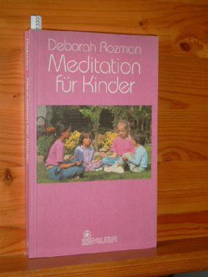 Meditation für Kinder. [Dt. von Angelika Bardeleben] 2. Aufl., 6. - 8. Tsd.