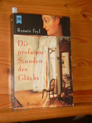 Die profanen Stunden des Glücks : Roman. Heyne-Bücher : 1, Heyne allgemeine Reihe 10544, 13. Auflg.,