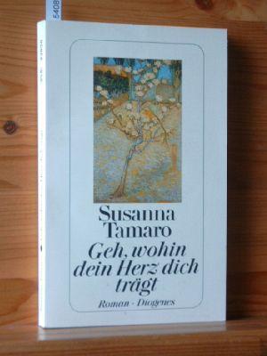 Geh, wohin dein Herz dich trägt : Roman. Aus dem Ital. von Maja Pflug, Diogenes-Taschenbuch 23030,