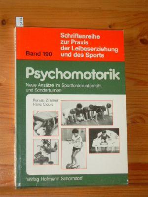 Psychomotorik : neue Ansätze im Sportförderunterricht u. Sonderturnen. Hans Cicurs, Schriftenreihe zur Praxis der Leibeserziehung und des Sports