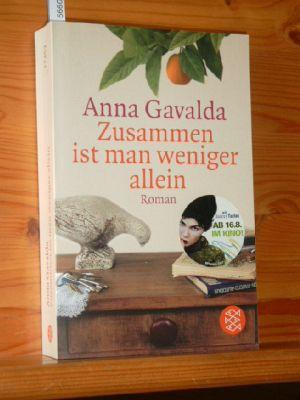 Zusammen ist man weniger allein : Roman. Aus dem Franz. von Ina Kronenberger, Fischer