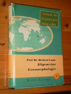 Lehrbuch der allgemeinen Geographie. Bd. 1.,  Allgemeine Geomorphologie. 3., neu bearb. u. stark erw. Aufl.,