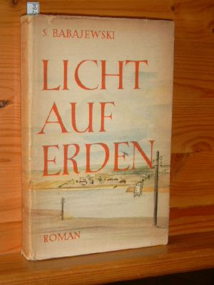 Licht auf Erden : Roman. Deutsch von Hilde Angarowa. 21. - 35. Tsd.,