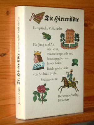 Die Hirtenflöte : Europäische Volkslieder. Für Jung u. Alt übers., zusammengest. u. hrsg. Reich geschmückt von Andreas Brylka
