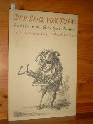 Der Blick vom Turm : Fabeln. von. Mit 12 Abb. nach Lithogr. von A. Paul Weber. 2. Aufl.