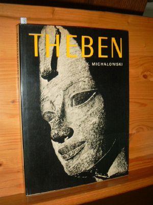 Theben. Text:. Aufn.: Andrzej Dziewanowski. [Übers. von Josef Adamiak], Kunst und Kultur des Altertums