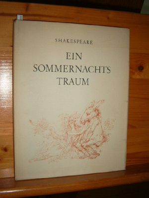 Ein Sommernachtstraum : Komödie in 5 Aufzügen. in d. Übers. von August Wilhelm Schlegel mit Zeichn. von Gerhard Ulrich.