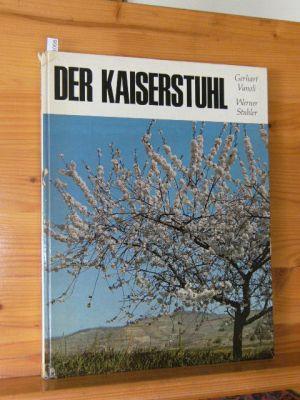 Der Kaiserstuhl. Aufn. von. Text von Gerhart Vanoli. [Die Zeichn. im Textteil stammen von Eva Lützenkirchen, die Kt. zeichnete Klaus Karcher]. 2. Aufl.