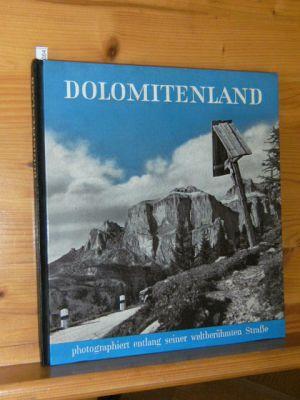 Dolomitenland : Photographiert entlang seiner weltberühmten Strasse. Photos von Ghedina [u.a.] Andreas Hemberger zeichnete d. Übersichtskarten u. Skizzen, Europas Ferienstrassen , Bd. 1.