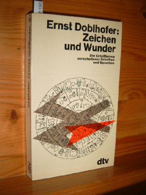 Doblhofer, Ernst: Zeichen und Wunder : Die Entzifferung verschollener Schriften u. Sprachen. [Vom Autor eingerichtet u. auf d. neuesten Stand gebracht], dtv[-Taschenbücher] , 161.
