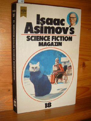 Isaac Asimovs Science-Fiction-Magazin. - Folge 18,  ausswählt u. hrsg. v. Friedel Wahren. [Dt. Übers. von Ingrid Herrmann ...] Umschlagbild v. Karel Thole.