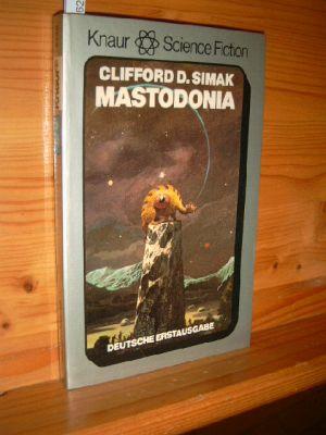 Mastodonia : Science-fiction-Roman. [Aus d. Amerikan. von Klaus Boer], Knaur[-Taschenbücher] , 5748 : Knaur Science fiction. Dt. Erstausg., 1. Aufl.