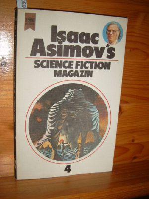Isaac Asimovs Science-Fiction-Magazin. - Folge 4., ausgewählt, übersetzt u. herausgegeben von Birgit Reß-Bohusch. Deutsche Erstveröffentlichung.