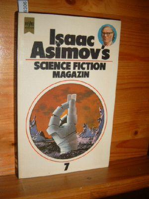 Isaac Asimovs Science-Fiction-Magazin. Folge 7. Ausgewählt u. herausgegeben von Birgit Reß-Bohusch. Deutsche Erstveröffentlichung.