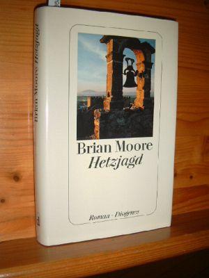Hetzjagd : Roman. Brian Mooe. Aus dem Engl. von Bernhard Robben.