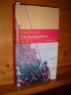 Die Auswanderer : Roman. 1. Aufl.