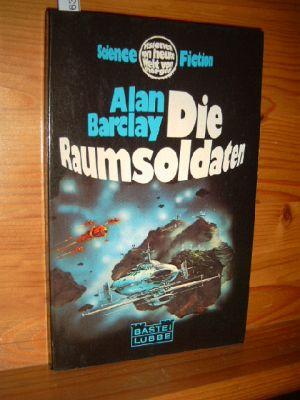 Die Raumsoldaten : Science-fiction-Roman. [Übertr. ins Dt. von Horst Pukallus], Bastei Lübbe , Nr. 21061 : Science Fiction Dt. Erstveröffentlichung.